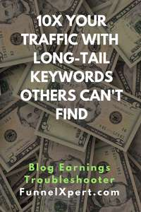 10X your traffic with Long Tail Keywords others can't find